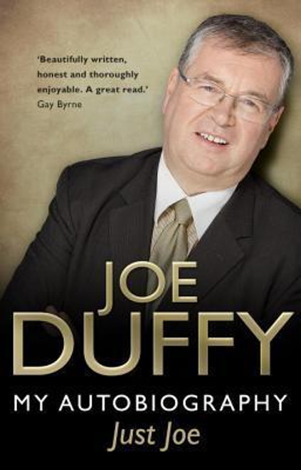 Duffy, Joe / Just Joe: My Autobiography