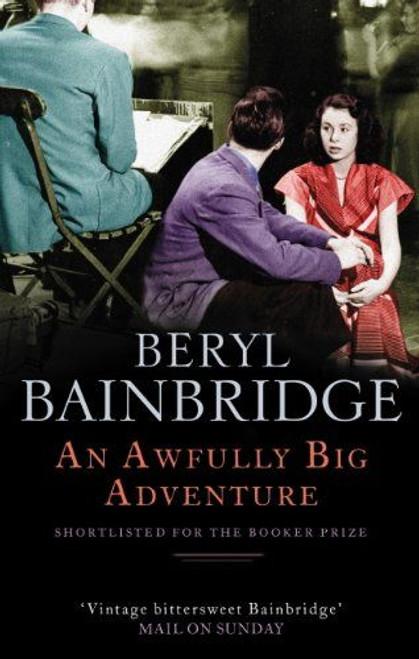 Bainbridge, Beryl / An Awfully Big Adventure