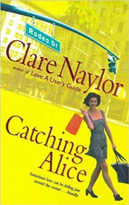 Naylor, Clare / Catching Alice