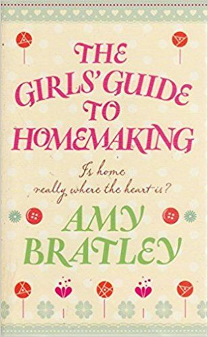 Bratley, Amy / The Girls' Guide to Homemaking