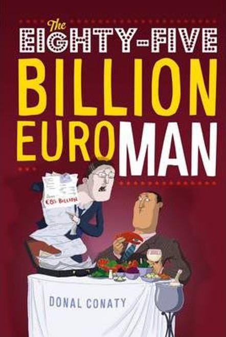 Conaty, Donal / The Eighty-five Billion Euro Man(Large Paperback)