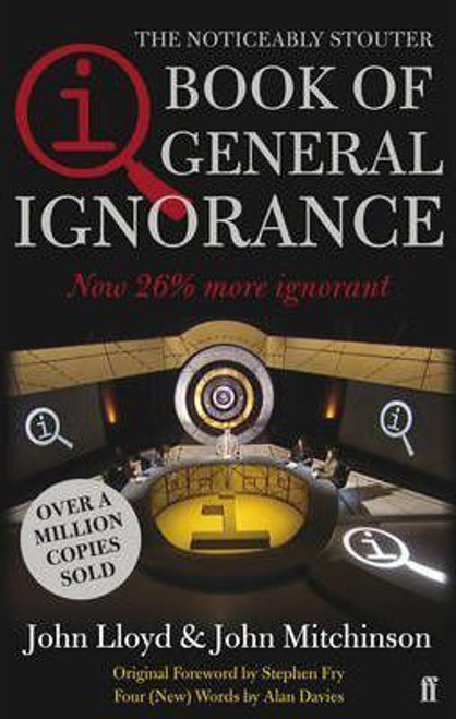 Lloyd, John / Qi: the Book of General Ignorance - the Noticeably Stouter Edition