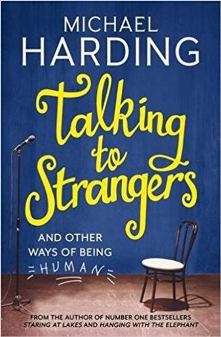 Harding, Michael / Talking to Strangers: And other ways of being human (Large Paperback)