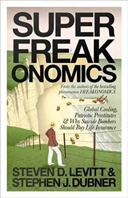 Levitt, Steven D. / Superfreakonomics: Global Cooling, Patriotic Prostitutes (Large Paperback)