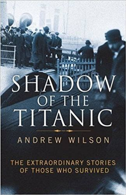 Wilson, Andrew / Shadow of the Titanic (Large Paperback)