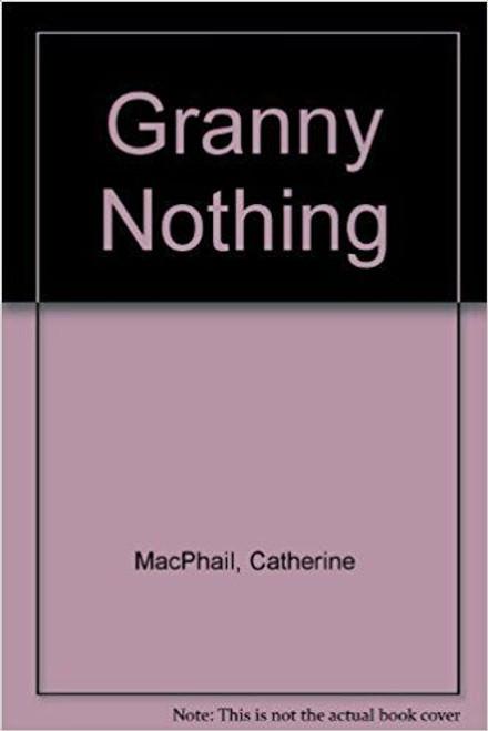 MacPhail, Catherine / Granny Nothing