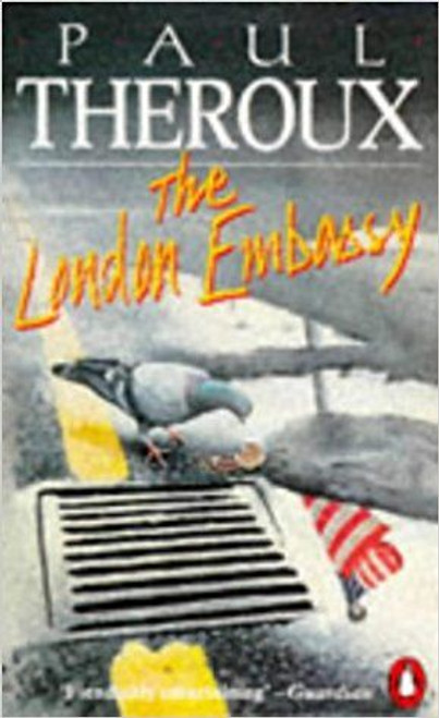 Theroux, Paul / The London Embassy