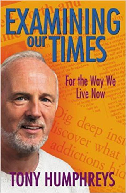 Humphreys, Tony / Examining Our Times: For the Way We Live Now (Large Paperback)