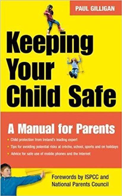 Gilligan, Paul / Keeping Your Child Safe (Medium Paperback)