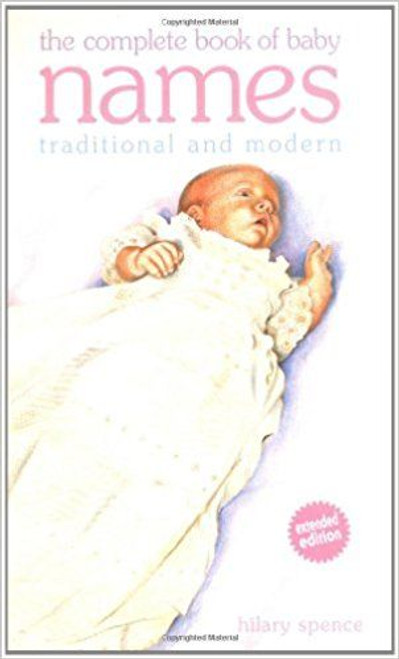 Spence, Hilary / The Complete Book of Baby Names (Large Paperback)