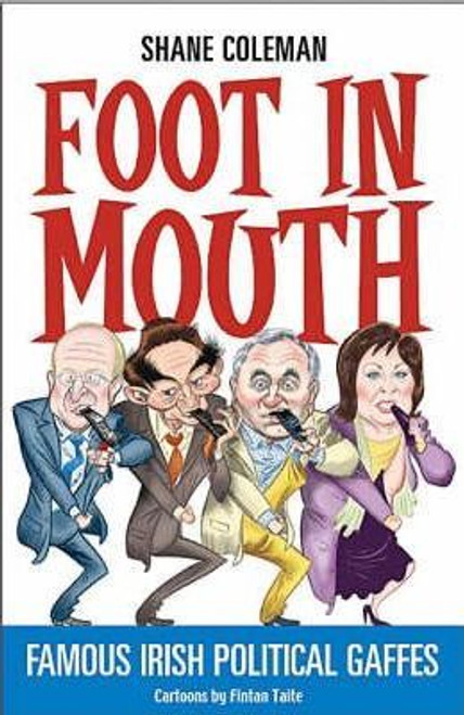 Coleman, Shane / Foot in Mouth (Large Paperback)