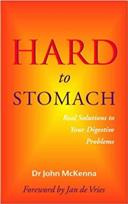 McKenna, John / Hard to Stomach: Real Solutions to Your Digestive Problems (Large Paperback)