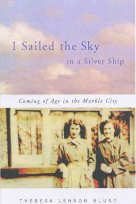 Blunt, Lennon, Theresa / I Sailed the Sky in a Silver Ship (Large Paperback)