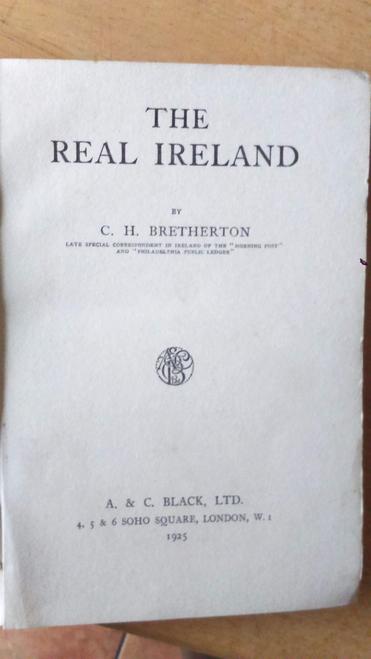 Bretherton, C.H - The Real Ireland 1925 HB 1st Ed Free State &  Civil War