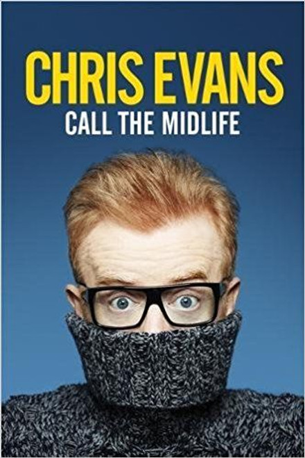 Evans, Chris / Call the Midlife (Large Paperback)