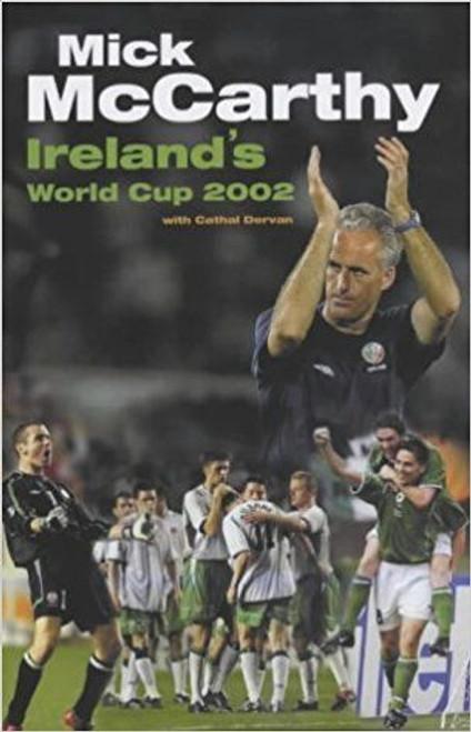 MCCarthy, Mick / Mick McCarthy's World Cup Diary 2002 (Hardback)
