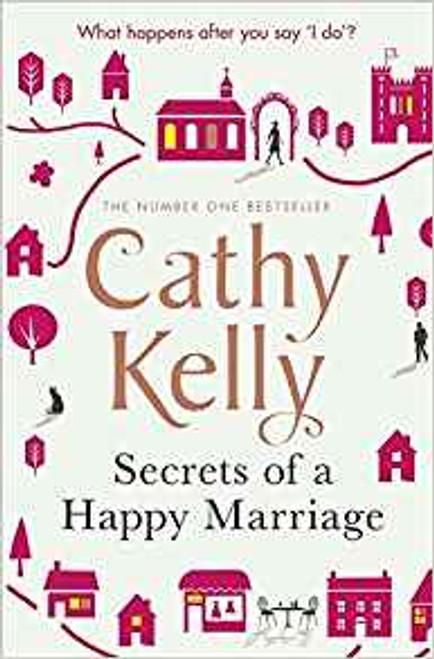 Kelly, Cathy / Secrets of a Happy Marriage (Hardback)