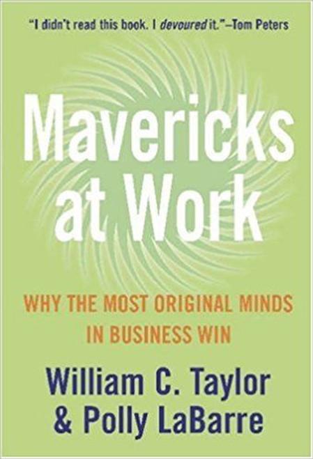 Taylor, William C. / Mavericks at Work (Large Paperback)