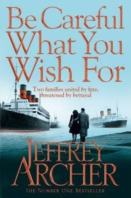 Archer, Jeffrey / Be Careful What You Wish For (Clifton Chronicles 4)