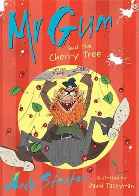 Stanton, Andy / Mr Gum and the Cherry Tree