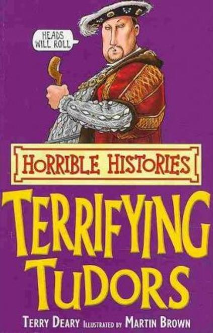 Deary, Terry / Horrible Histories: Terrifying Tudors