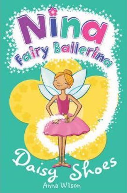 Wilson, Anna / Nina Fairy Ballerina: Daisy Shoes