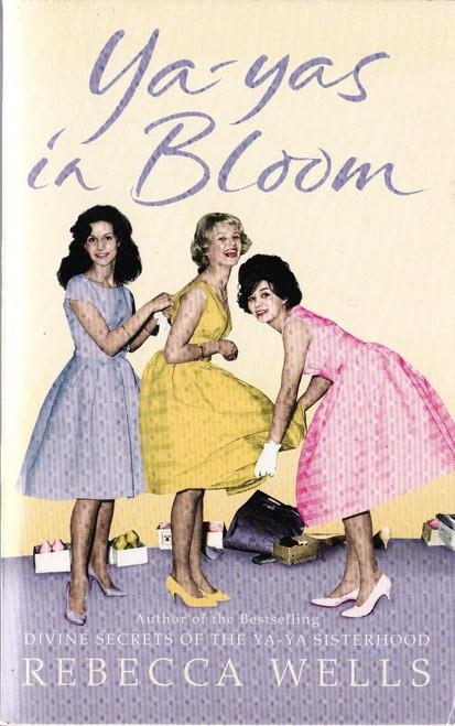 Wells, Rebecca / Ya-Yas in Bloom