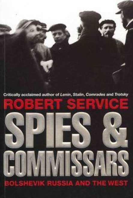 Service, Robert / Spies and Commissars (Large Paperback)