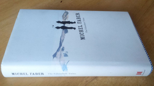 Faber, Michael - The Fahrenheit Twins - Hardcover 1st ed, 2005 Hb Short stories