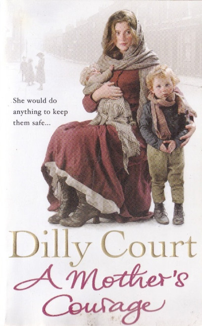 Court, Dilly / A Mother's Courage