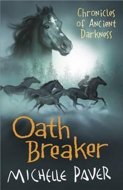 Paver, Michelle / Oath Breaker (  Chronicles of Ancient Darkness Book 5 )