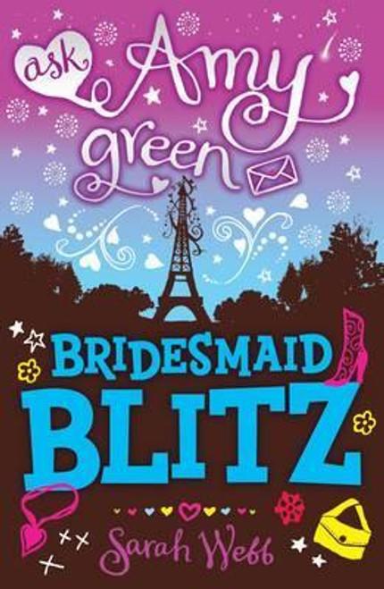 Webb, Sarah / Ask Amy Green: Bridesmaid Blitz