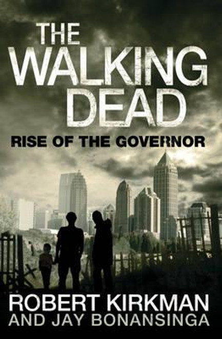 Kirkman, Robert / The Walking Dead: Rise of the Governor (Book 1)