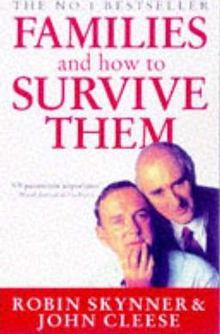 Skynner, Robin / Families And How To Survive Them