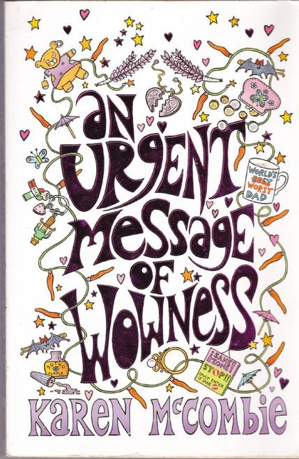 McCombie, Karen / An Urgent Message of Wowness