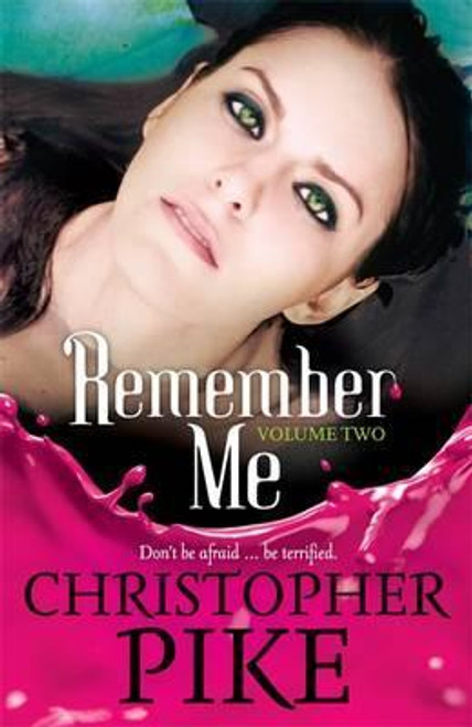 Pike, Christopher / Remember Me: Volume Two