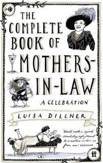 Dillner, Luisa / Complete Book of Mothers-in-Law: A Celebration