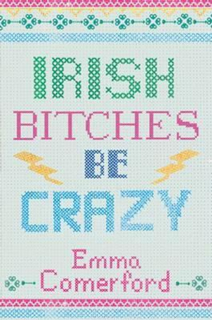 Comerford, Emma / Irish Bitches be Crazy