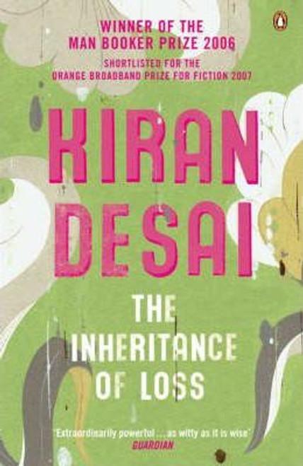 Desai, Kiran / The Inheritance of Loss - Booker Prize Winner 2006