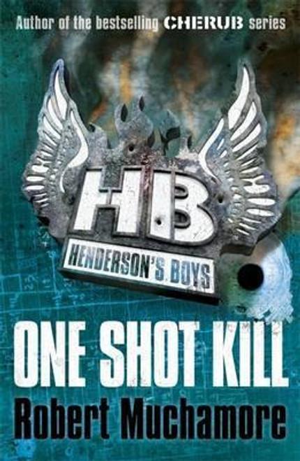 Muchamore, Robert / Henderson's Boys: One Shot Kill ( Book 6 )