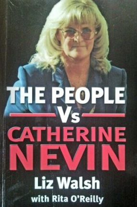 Walsh, Liz / The People vs Catherine Nevin