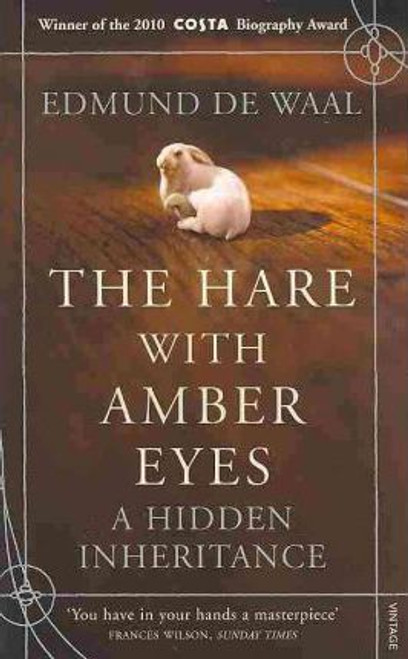 De Waal, Edmund / The Hare with Amber Eyes : A Hidden Inheritance