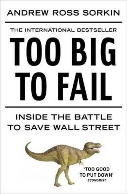 Sorkin, Andrew Ross / Too Big to Fail: Inside the Battle to Save Wall Street (Large Paperback)
