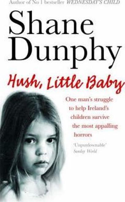 Dunphy, Shane / Hush, Little Baby (Large Paperback)