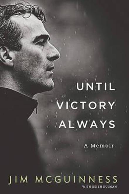 McGuinness, Jim / Until Victory Always (Hardback)