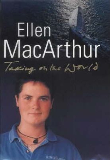 MacArthur, Ellen / Taking on the World (Hardback)