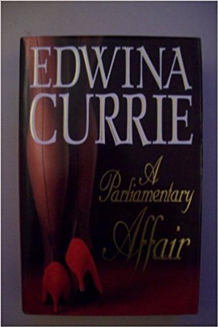 Currie, Edwina / A Parliamentary Affair (Hardback)