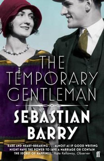 Barry, Sebastian / The Temporary Gentleman