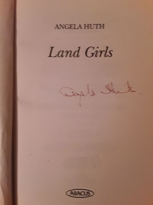 Angela Huth / Land Girls (Paperback) (Signed by the Author)