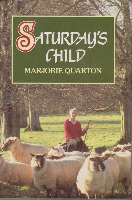 Marjorie Quarton / Saturday's Child (Large Hardback) (Signed by the Author)
